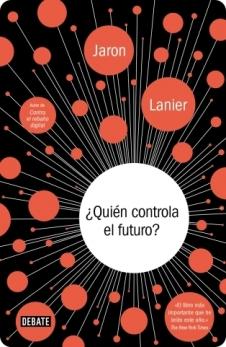 Diciembre_Reseña_Lanier libro quien controla el futuro