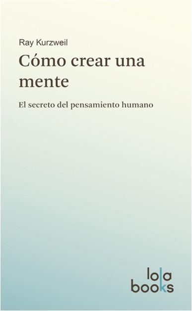 Dibujo20160122-srcgrthr book-cover-como-crear-una-mente-ray-kurzweil-lola-books